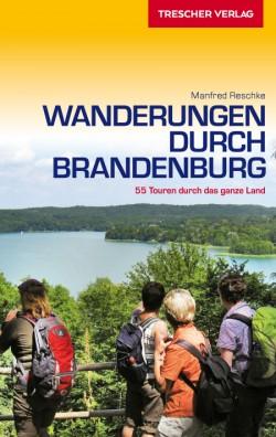 Wanderungen durch Brandenburg - 55 Touren durch das ganze Land 4.A 2015
