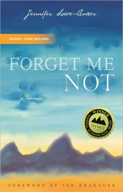 Forget me not - a memoir by Jennifer Lowe-Anker