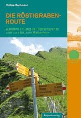 Die Roestigraben Route - Wandern entlang der Sprachgrenze vom Jura bis zum Matterhorn