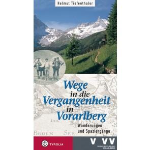 Wege in die Vergangenheit in Vorarlberg