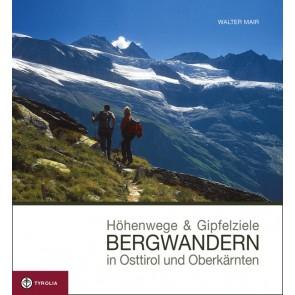 Höhenwege & Gipfelziele Bergwandern in Osttirol und Oberkärnten