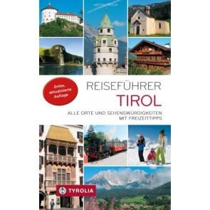 Reiseführer Tirol - Alle Orte und Sehenwürdigkeiten mit Freizeittipps