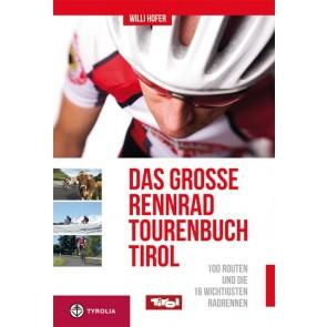 Das Grosse Rennrad Tourenbuch Tirol