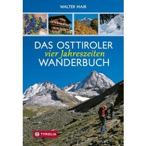 Das Osttiroler vier Jahreszeiten Wanderbuch
