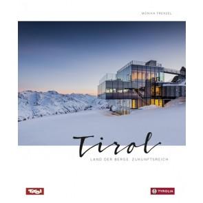 Tirol - Land der Berge Zukunftsreich