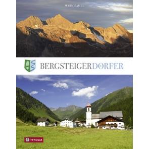 Bergsteigerdörfer - Berge erleben, wo die Alpen noch ursprünglich sind.