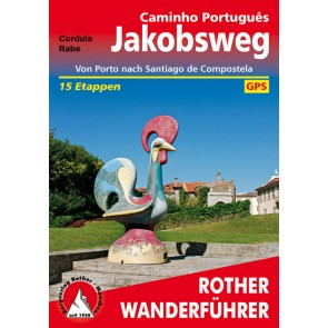 Rother Wanderführer Jakobsweg - Caminho Português 15 Etappen (1.A 2014)