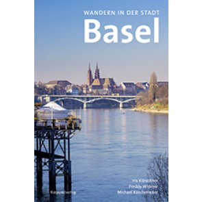 Wandern in der Stadt Basel - 17 Wanderungen