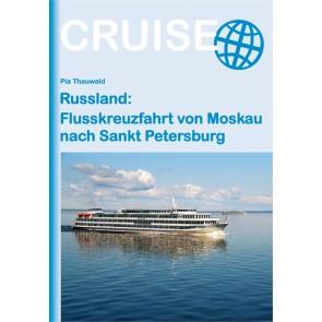 Cruisegids Russland: Flusskreuzfahrt von Moskau nach Sankt Petersburg