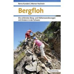 Bergfloh - Die schönsten Berg- und Hüttenwanderungen mit Kindern in der Schweiz 1.A 2016