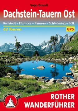 Rother Wanderführer Dachstein-Tauern Ost - 63 Touren (9.A 2015)
