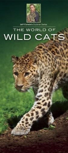 Jeff Corwin's Explorer Series: The World of Wild Cats (2014)