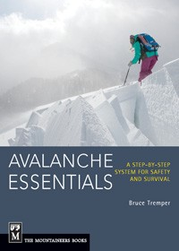 Avalanche Essentials - a step-by-step system for safety and survival (2013)