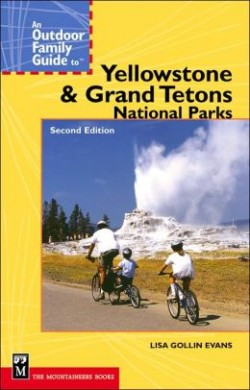Outdoor Family Guide to Yellowstone and Grand Teton National Parks