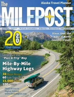 The Milepost Alaska 2020 - Alaska Travel Planner 72nd. Ed.