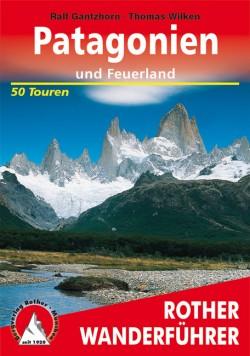 Rother Patagonien und Feuerland 50 Touren (4.A 2018)