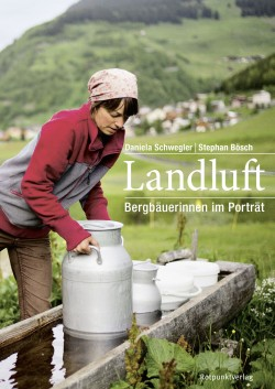 Landluft - Bergbäuerinnen im Porträt