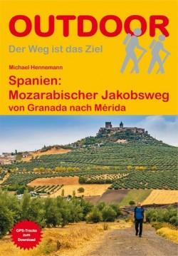 Wandelgids Spanien: Mozarabischer Jakobsweg von Granada nach Mérida   (227) 2.A 2017