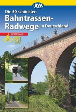 Die 50 schönsten Bahnstrassenradwege in Deutschland