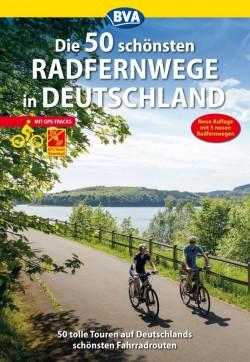 Die 50 schönsten Radfernwege in Deutschland 3.A 2018