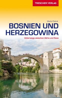 Reisgids Bosnien und Herzegowina - Unterwegs zwischen Save und Adria  7.A 2019