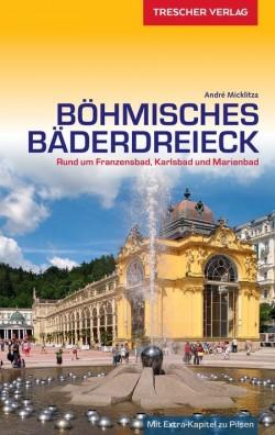 Reisgids Böhmisches Bäderdreieck - Rund um Franzenstadt, Karlsbad und Marienbad