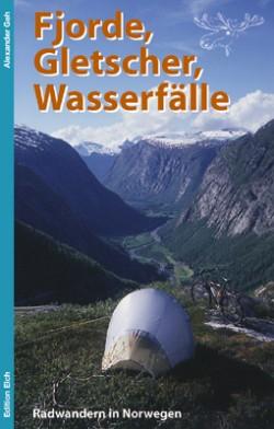 Fjorde, Gletscher, Wasserfaelle - Radwandern in Norwegen