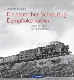 Die deutschen Schnellzug-Dampflokomotiven