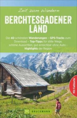 Berchtesgadener Land - Zeit zum Wandern Die 43 schönsten Touren (2016)