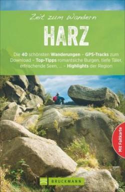 Harz - Zeit zum Wandern Die 43 schönsten Touren ( 2016)