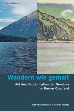 Wandern wie gemalt  (Berner Oberland)