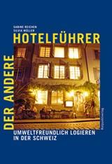 Der andere Hotelführer-umweltfreundlich logieren in der Schweiz 5.A 2011