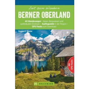 Zeit zum Wandern Berner Oberland - 40 Wanderungen