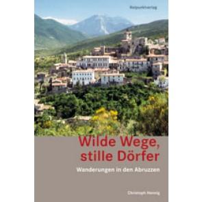 Wandelgids Wilde Wege, stille Dörfer - Wanderungen in den Abruzzen 3.A 2013