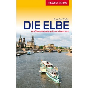 Die Elbe - Von Elbsandsteingebirge bis nach Geesthacht