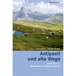 Antipasti und alte Wege (Valle Maira/Piemont) 9.A 2018